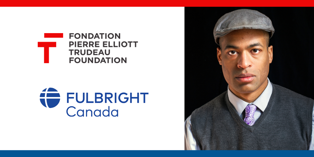 FULBRIGHT CANADA - PIERRE ELLIOTT TRUDEAU FOUNDATION FELLOW / JOINT CHAIR IN CONTEMPORARY PUBLIC POLICY 2020